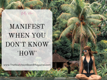 Manifest when you don't know 'HOW'