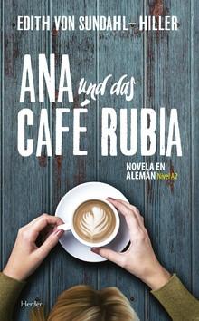 Edith von Sundahl-Hiller: Ana und das Café Rubia