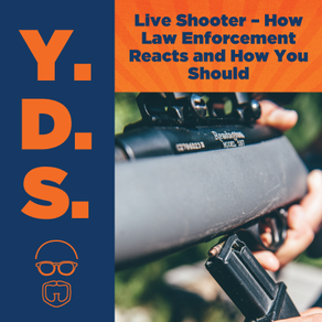 Ep. 13 - Live Shooter: How Law Enforcement Reacts and How You Should