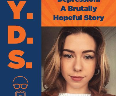 Ep. 3 - Depression - A Brutally Hopeful Story