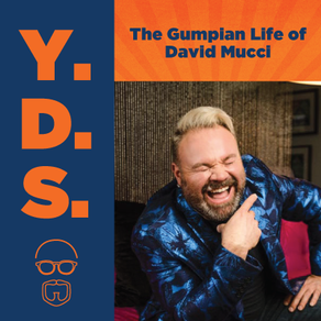 Ep. 18 - The Gumpian Life of David Mucci