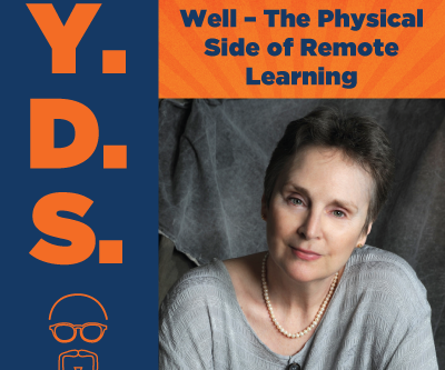 Ep. 29 – Teach Your Children Well – The Physical Side of Remote Learning