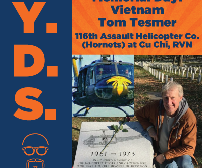 Ep. 7 - Memorial Day pt.1 - Vietnam Tom Tesmer 116th Assault Helicopter Co. (Hornets) at Cu Chi, RVN