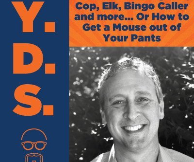 Ep. 9 - Hot Fuzz - Firefighter, Cop, Elk, Bingo Caller and How to Get a Mouse out of Your Pants