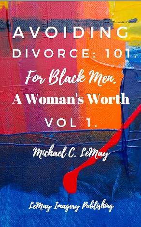 Avoiding Divorce: 101. For Black Men.