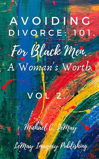 Avoiding Divorce: 101. For Black Men. Vol. 2
