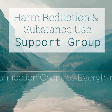 *New* Harm Reduction & Substance Use Support Group