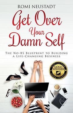 Get Over Your Damn Self by Romi Neustadt