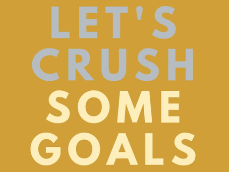 Let's Crush Some Goals!
