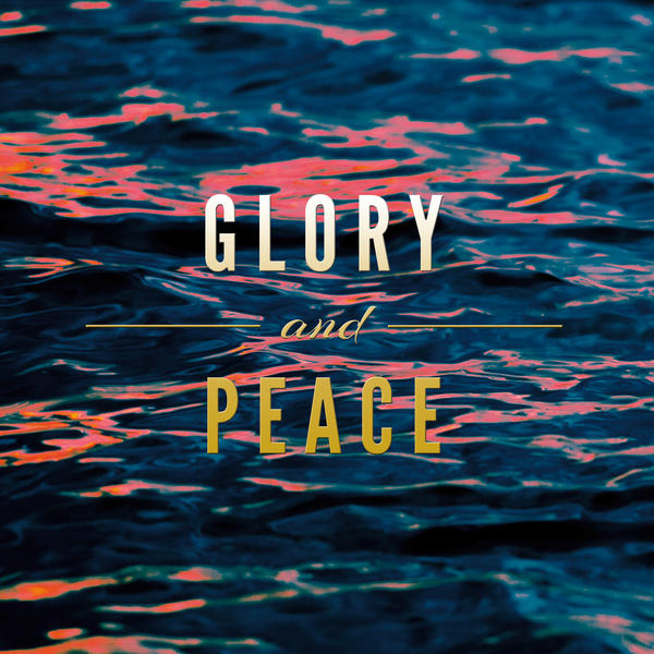 glory and peace