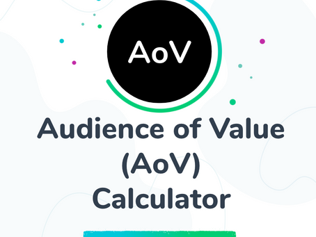 Product Update: Audience of Value (AoV) Calculator