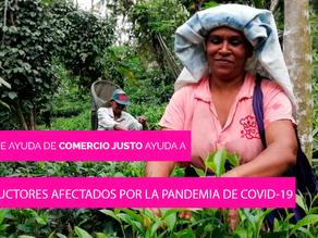 EL FONDO DE ALIVIO DEL COMERCIO JUSTO AYUDA A LOS PRODUCTORES AFECTADOS POR LA PANDEMIA DEL COVID-19