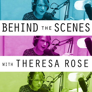 Behind+The+Scenes+with+Theresa+Rose+Podc