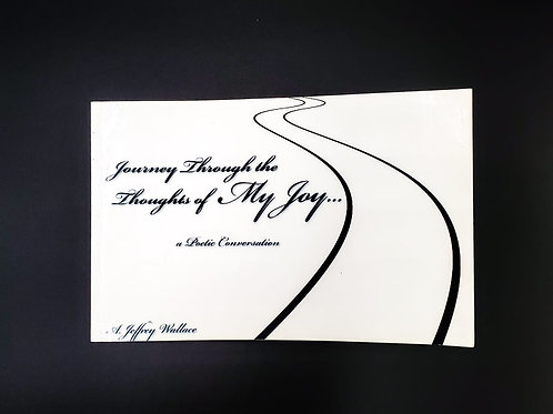 Journey Through the Thoughts of My Joy…. A poetic conversation
