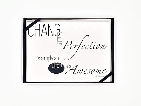 Change is Not Perfection - It's simply an Effort to be Awesome