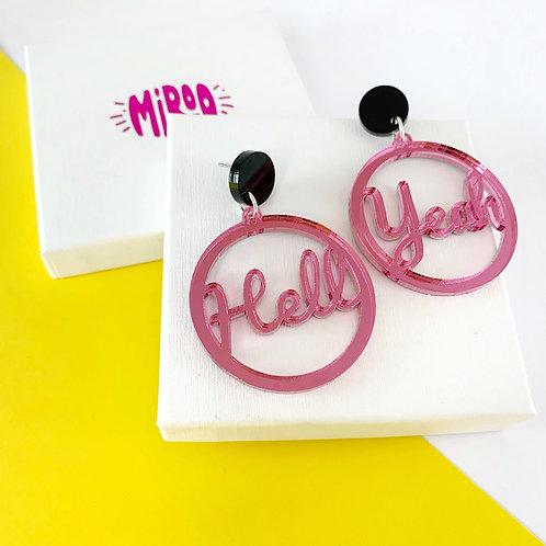 Hell Yeah earrings- pink mirrored