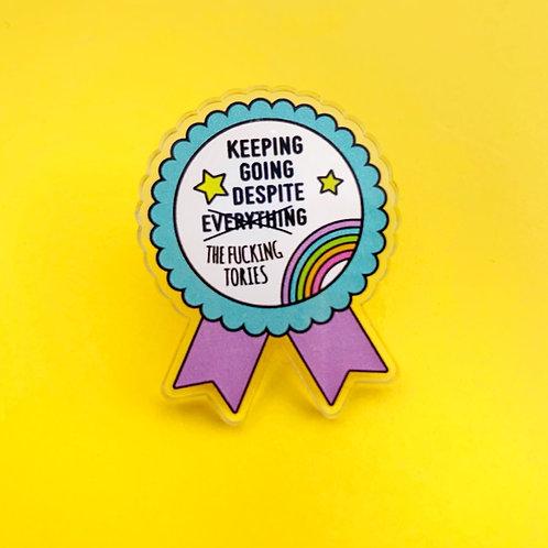PRE-ORDER Keeping Going acrylic pin badge