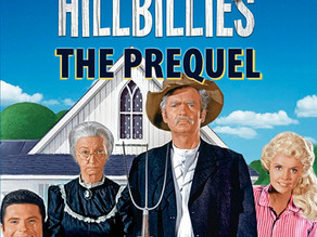 """""""The Beverly Hillbillies"""" Prequel?  We Are Up To The Task!"""