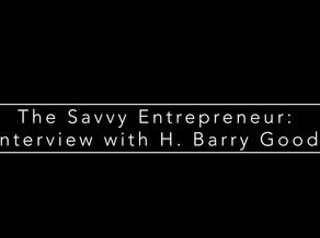 The Savvy Entrepreneur: An Interview with Barry Goodman