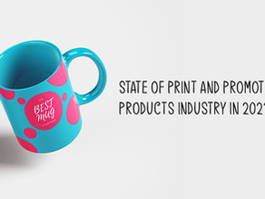 State Of Print and Promotional Products Industry In 2021