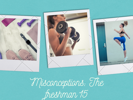Misconceptions: The freshman 15