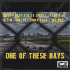 One of These Days (Chima Anya, Knowaking, Steph Pockets, Napoleon Da Legend, Nieve, SoulChef)
