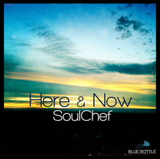 SoulChef - Here & Now