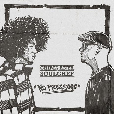 Chima Anya & SoulChef - No Pressure