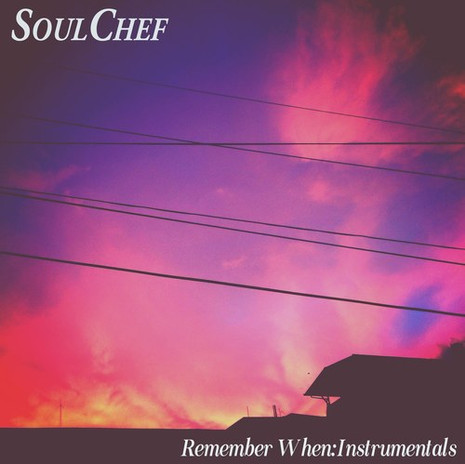 SoulChef - Remember When Instrumentals