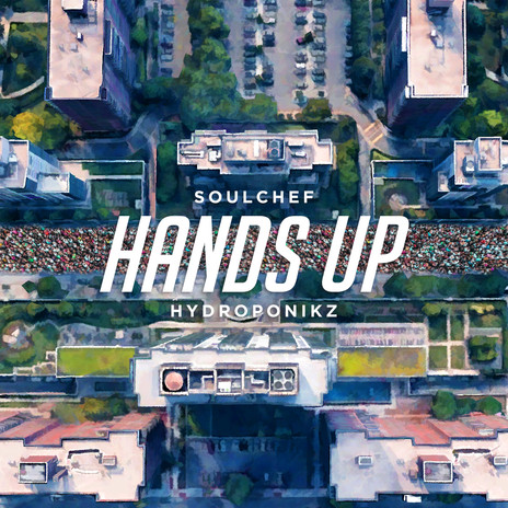 Hydroponikz & SoulChef - Hands Up
