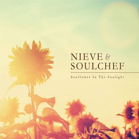 Nieve & SoulChef - Sunflower In The Sunlight