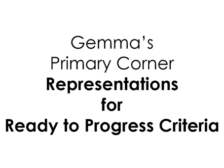 Representations for Ready to Progress Criteria