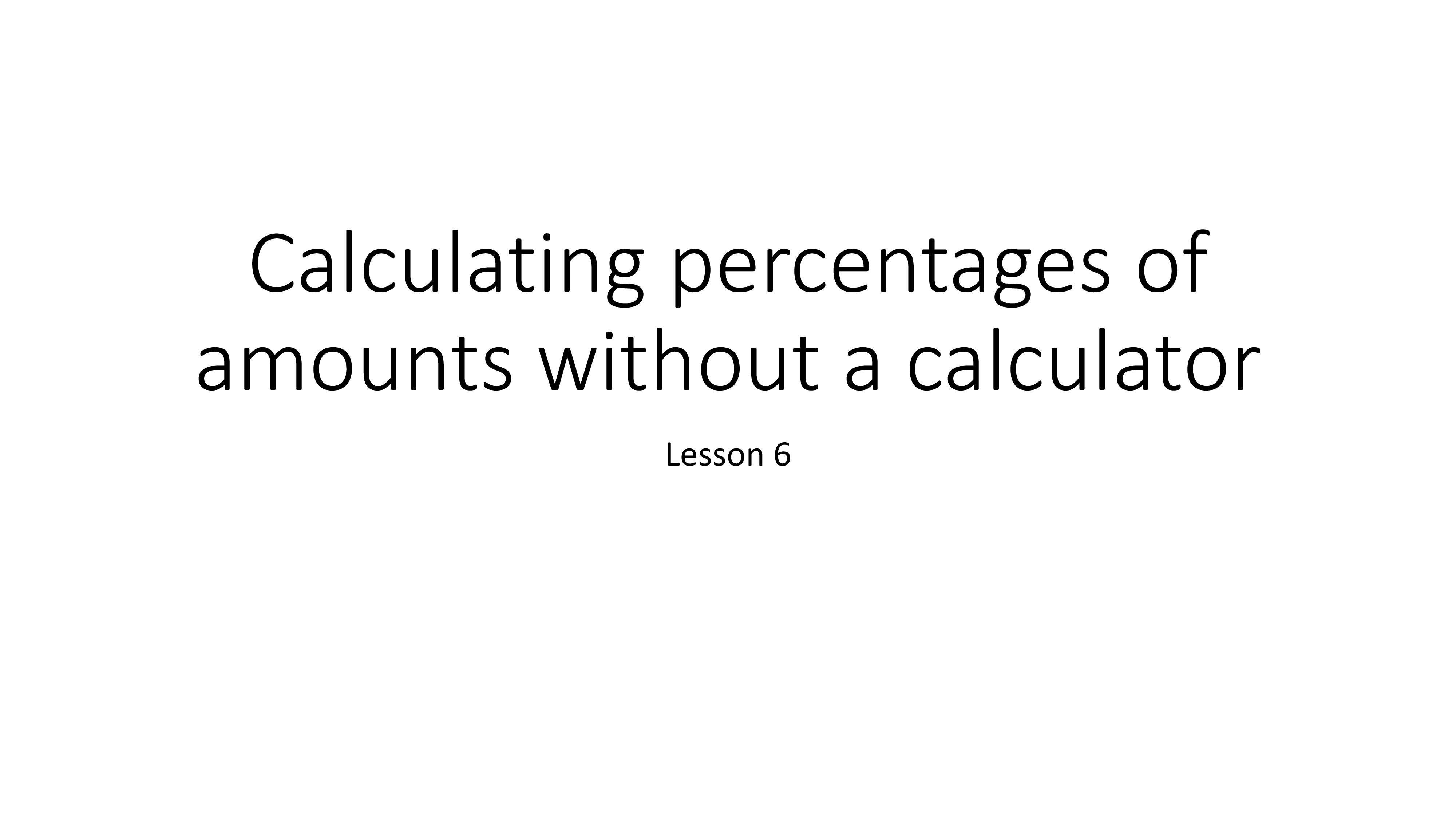 Activity 1 - Calculating percentages of amounts without a calculator-page-001