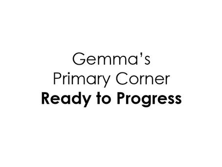 Ready to Progress