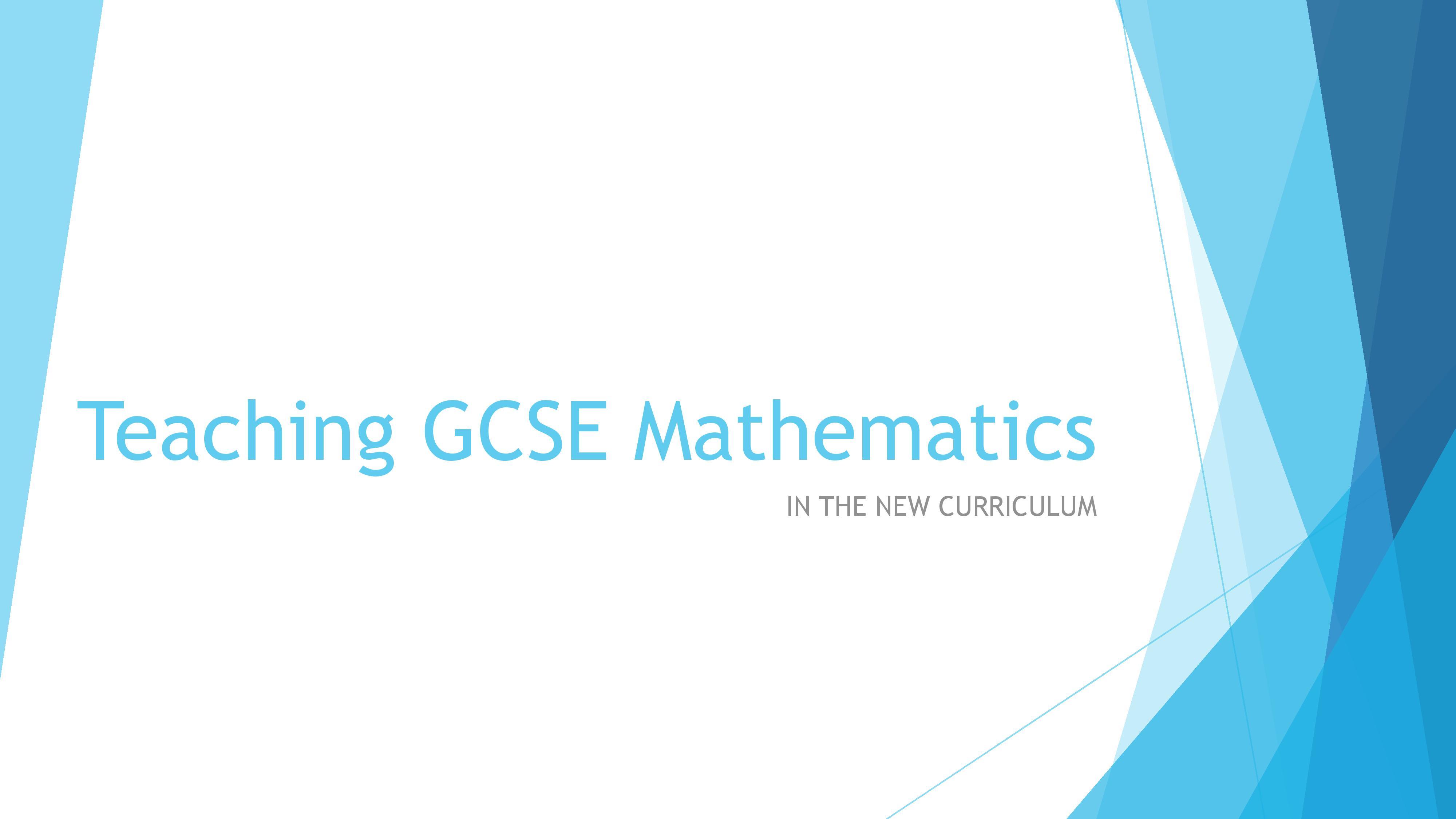 Teaching GCSE Mathematics. Maths Hub Conference.notes-page-001