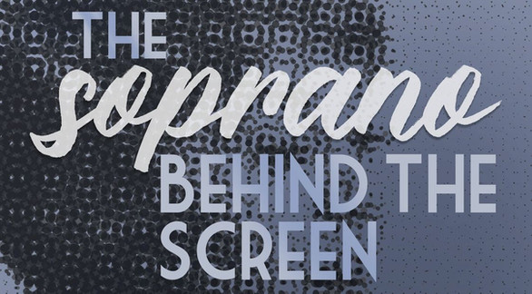 The Soprano Behind The Screen