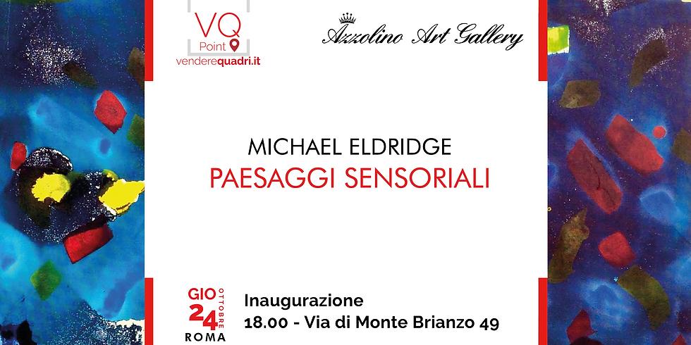 Inaugurazione mostra personale di Michael Eldridge