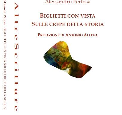 """Nota di lettura a """"Biglietti con vista sulle crepe della storia"""" di Alessandro Pertosa"""