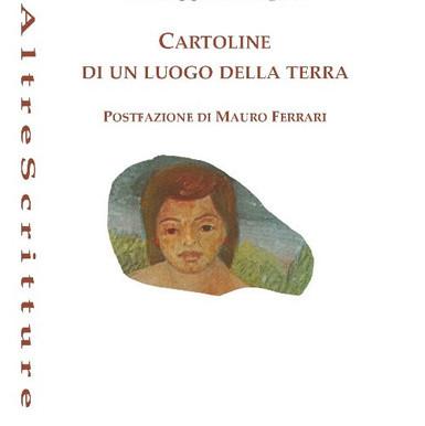 """«L'ultimo cacciatore»: recensione a """"Cartoline di un luogo della terra"""" di Giuseppe Piersigilli"""