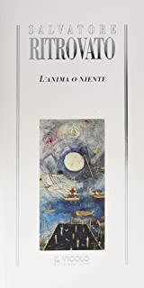 """«Fuori da questa pagina»: recensione a """"L'anima o niente"""" di Salvatore Ritrovato"""