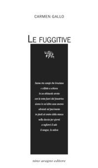 """Nota di lettura a """"Le fuggitive"""" di Carmen Gallo"""