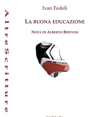 """Novità editoriale: """"La buona educazione"""" di Ivan Fedeli"""