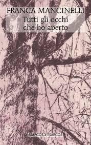 """«Dove siamo senza corpo accucciati»: recensione a """"Tutti gli occhi che ho aperto"""" di F. Mancinelli"""