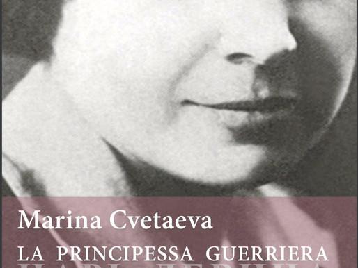 "Novità editoriale: ""Marina Cvetaeva. La principessa guerriera"" a cura di Marilena Rea"