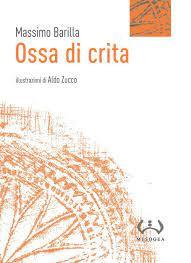 """Gli assaggi di Alma: """"Ossa di crita"""" di Massimo Barilla"""