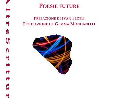 """Nota di lettura a """"Poesie future"""" di Carla Malerba"""