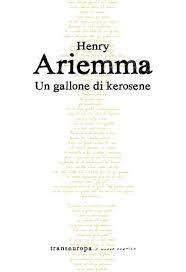 """Nota di lettura a """"Un gallone di kerosene"""" di Henry Ariemma"""