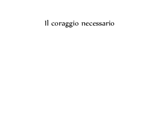 """«Ho inseguito la tua immagine»: recensione a """"Il coraggio necessario"""" di Luca Lanfredi"""