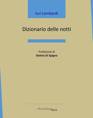 """Nota di lettura a """"Dizionario delle notti"""" di Iuri Lombardi"""