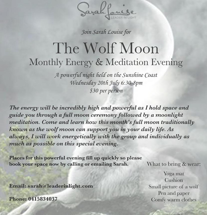 The Wolf Moon - Join me on July 20th 2016 for a Special night of high energy and meditation.